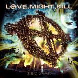 Love.Might.Kill - 2 Big 2 Fail