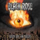 Black Rose - Turn On The Night