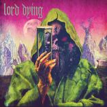Lord Dying - Summon the Faithless