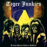 Tiger Junkies - D-Beat Street Rock 'n' Rollers