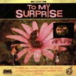 To My Surprise - To My Surprise
