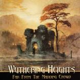 Wuthering Heights - Far From The Madding Crowd