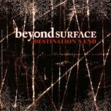 Beyond Surface - Destination's End