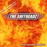 The Shitheadz - Dirty Pounding Gasoline