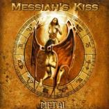 Messiah's Kiss - Metal