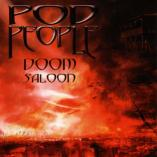 Pod People - Doom Saloon