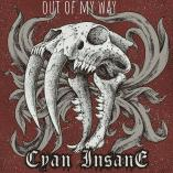 Cyan Insane - Out of My Way