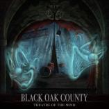 Black Oak County - Theatre Of The Mind