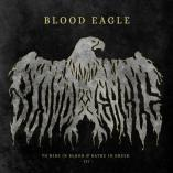 BLOOD EAGLE - To Ride in Blood and Bathe In Greed (I - III)