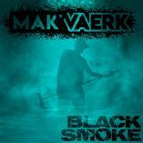 Mak'Vaerk - Black Smoke