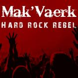Mak'Vaerk - Hard Rock Rebel