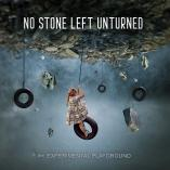 No Stone Left Unturned - The Experimental Playground