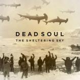 Dead Soul - The Sheltering Sky