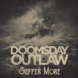 Doomsday Outlaw - Suffer More