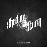 Shadow Storm - Dark Times