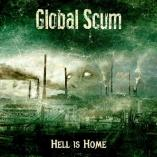 Global Scum - Hell Is Home
