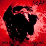 HOAK - Only Here For The Violence