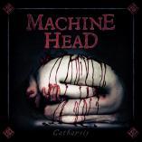 Machine Head - Catharsis