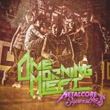 One Morning Left - Metalcore Superstars