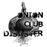 Onion Club Disaster - If You Want Something Done Right...