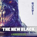 The New Black - A Monster's Life