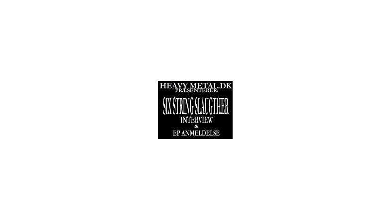 Six String Slaughter EP og Interview